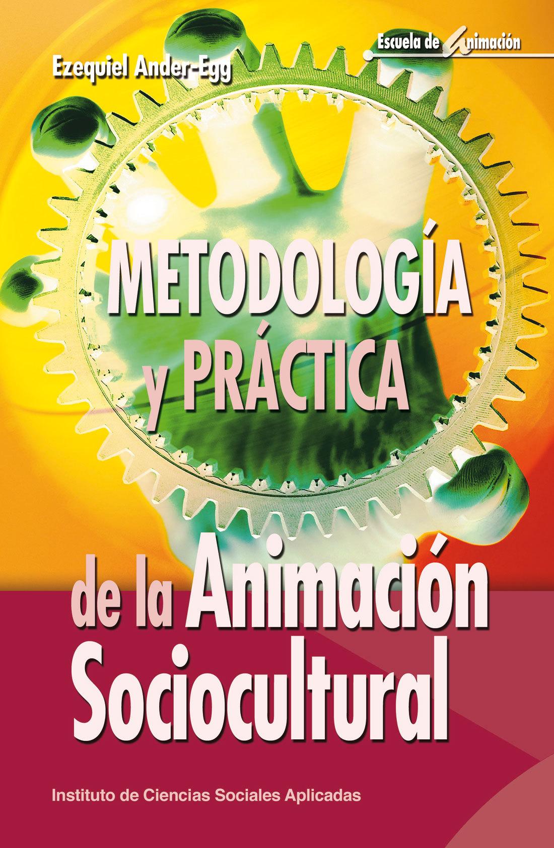 METODOLOGIA Y PRACTICA DE LA ANIMACION SOCIOCULTURAL