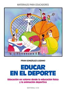 EDUCAR EN EL DEPORTE. EDUCACION EN VALORES DESDE LA EDUCACION FISICA