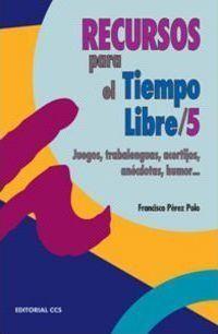 RECURSOS PARA EL TIEMPO LIBRE/5. JUEGOS, TRABALENGUAS, ACERTIJOS, ANEC