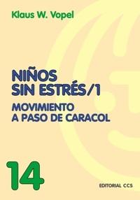 NIÑOS SIN ESTRES/1. MOVIMIENTO A PASO DE CARACOL