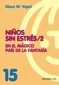 NIÑOS SIN ESTÉS/2. EN EL MÁGICO PAÍS DE LA FANTASÍA