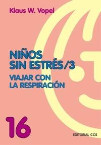 NIÑOS SIN ESTRÉS/3. VIAJAR CON LA RESPIRACIÓN