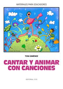 CANTAR Y ANIMAR CON CANCIONES