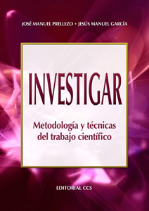 INVESTIGAR. METODOLOGÍA Y TÉCNICAS DEL TRABAJO CIENTÍFICO