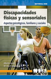 DISCAPACIDADES FÍSICAS Y SENSORIALES: ASPECTOS PSICOLÓGICOS, FAMILIARES Y SOCIALES