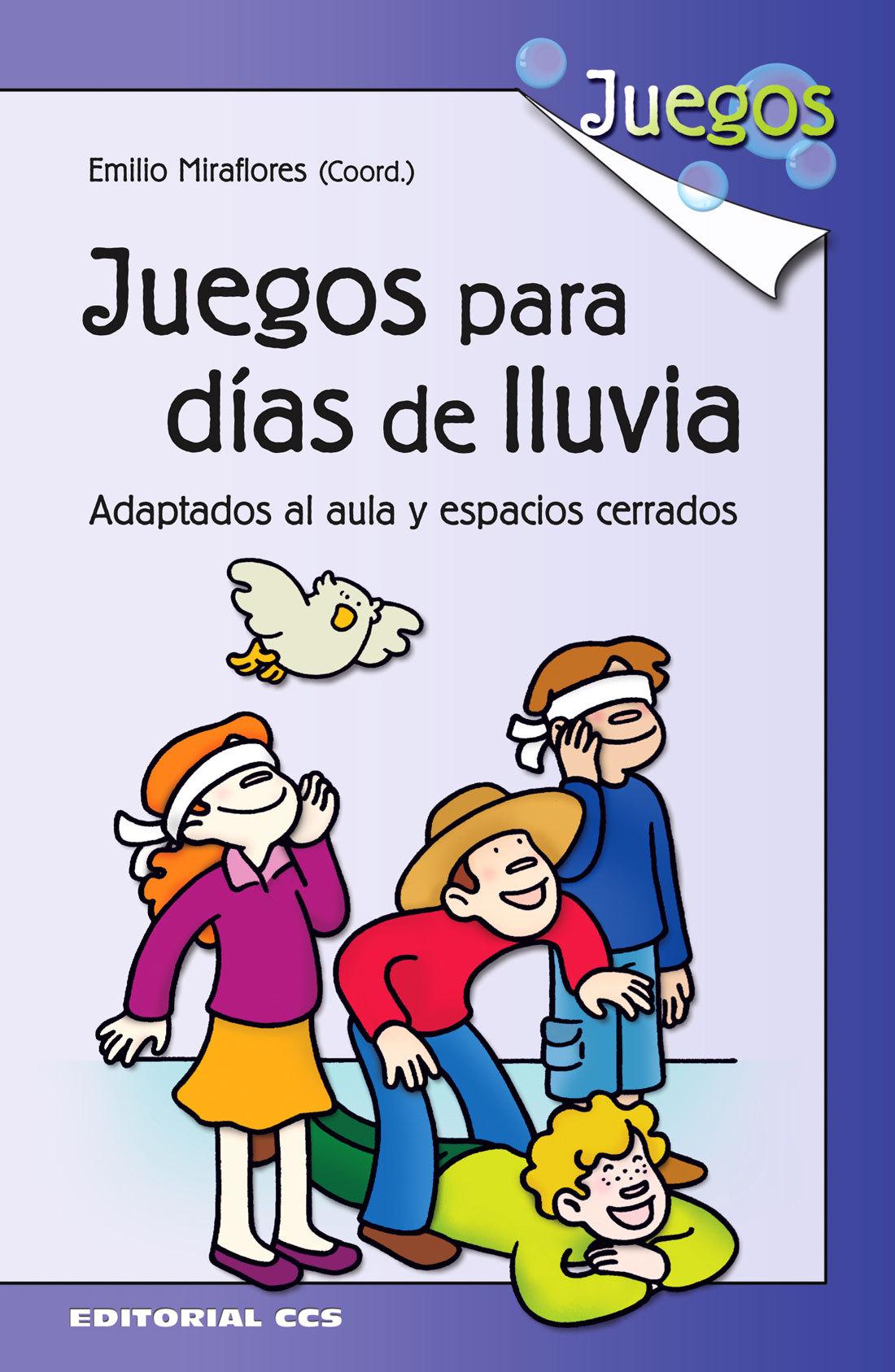 JUEGOS PARA DÍAS DE LLUVIA. ADAPTADOS AL AULA Y ESPACIOS CERRADOS