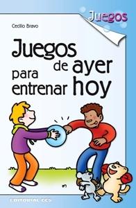 JUEGOS DE AYER PARA ENTRENAR HOY