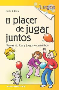 EL PLACER DE JUGAR JUNTOS: TÉCNICAS Y JUEGOS COOPERATIVOS