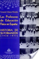 LAS PROFESORAS DE EDUCACION FISICA EN ESPAÑA: HISTORIA DE SU FORMACION