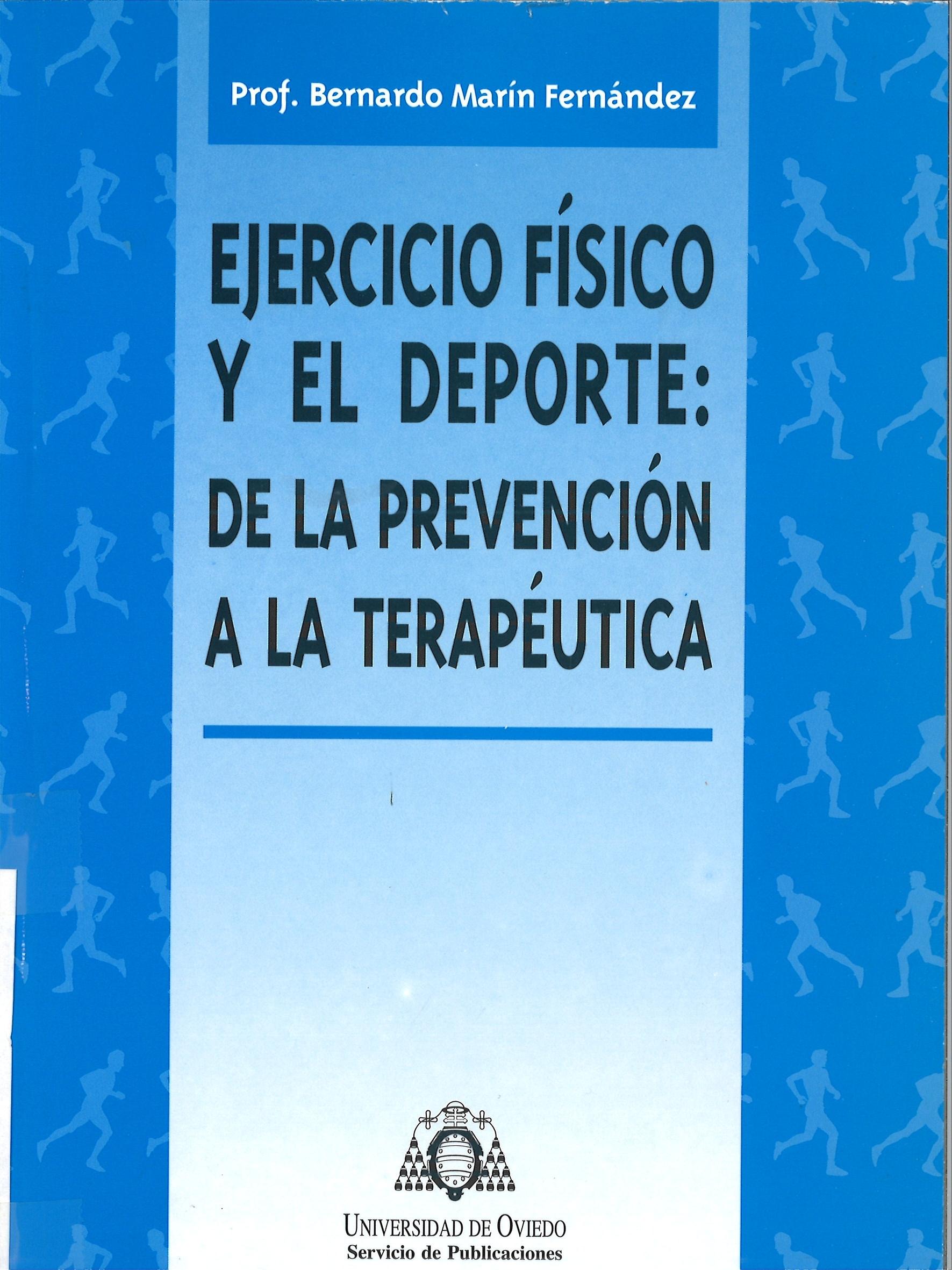 EJERICIO FISICO Y DEPORTE: DE LA PREVENCION A LA TERAPEUTICA