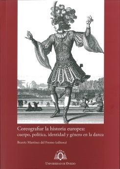COREOGRAFIAR LA HISTORIA EUROPEA. CUERPO, POLÍTICA, IDENTIDAD Y GÉNERO EN LA DANZA