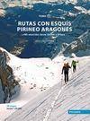 RUTAS CON ESQUÍS POR EL PIRINEO ARAGONÉS, TOMO II