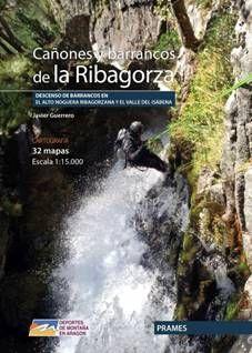 CAÑONES Y BARRANCOS DE LA RIBAGORZA. DESCENSOS DE BARRANCOS EN EL ALTO NOGUERA RIBAGORZANA Y EL VALLE DEL ISÁBENA