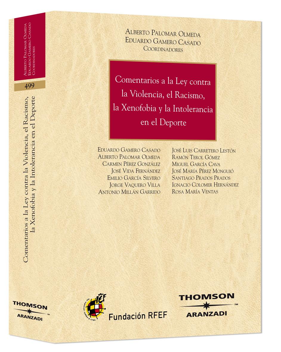 COMENTARIOS A LA LEY CONTRA LA VIOLENCIA, EL RACISMO, LA XENOFOBIA Y LA INTOLERANCIA EN EL DEPORTE