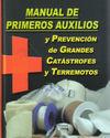 MANUAL DE PRIMEROS AUXILIOS Y PREVENCIÓN DE GRANDES CATÁSTROFES Y TERREMOTOS
