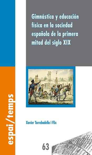 GIMNÁSTICA Y EDUCACIÓN FÍSICA EN LA SOCIEDAD ESPAÑOLA DE LA PRIMERA MITAD DEL SIGLO XIX