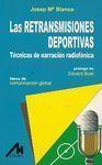 LAS RETRANSMISIONES DEPORTIVAS : TÉCNICAS DE NARRACIÓN RADIOFÓNICA