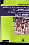 MANUAL DE BASES METODOLÓGICAS DE LA INVESTIGACIÓN EN CIENCIAS DE LA ACTIVIDAD FÍSICA Y EL DEPORTE