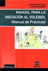 MANUAL PARA LA INICIACIÓN AL VOLEIBOL : MANUAL DE PRÁCTICAS