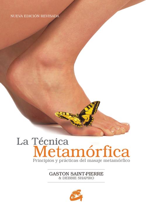 LA TÉCNICA METAMÓRFICA. PRINCIPIOS Y PRÁCTICAS DEL MASAJE METAMÓRFICO
