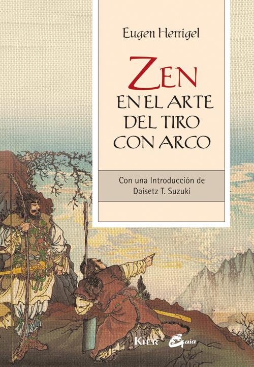 ZEN EN EL ARTE DEL TIRO CON ARCO...CON UNA INTRODUCCIÓN DE DAISETZ T. SUZUKI