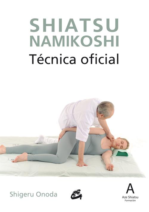 SHIATSU NAMIKOSHI. TÉCNICA OFICIAL