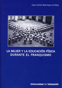MUJER Y LA EDUCACION FISICA DURANTE EL FRANQUISMO