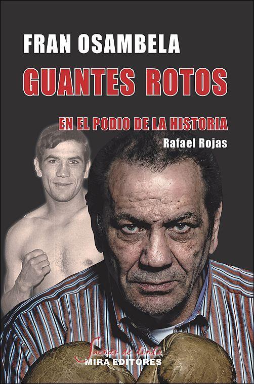 GUANTES ROTOS. EN EL PODIO DE LA HISTORIA.