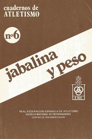 CUADERNO DE ATLETISMO Nº 6 JABALINA Y PESO