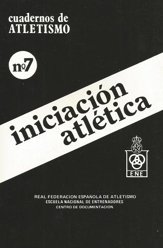 CUADERNO DE ATLETISMO Nº 7 INICIACIÓN ATLÉTICA