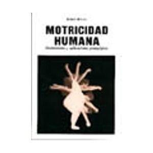 MOTRICIDAD HUMANA FUNDAMENTOS Y APLICACIONES PEDAGOGICAS