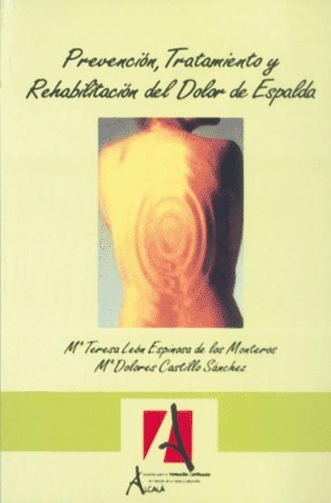 PREVENCIÓN, TRATAMIENTO Y REHABILITACIÓN DEL DOLOR DE ESPALDA 4ª ED.