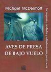AVES DE PRESA DE BAJO VUELO : SU IMPRONTA, CUIDADOS Y ADIESTRAMIENTO PARA LA CAZA