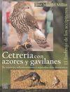 CETRERÍA CON AZORES Y GAVILANES. SU MANEJO, ADIESTRAMIENTO Y REPRODUCCIÓN DOMÉSTICA