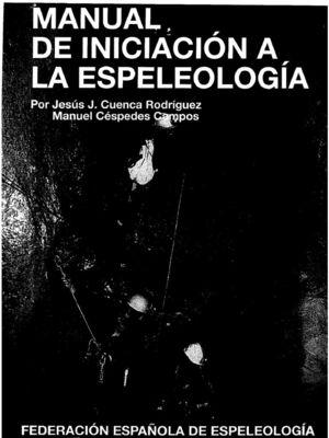 MANUAL DE INICIACION A LA ESPELEOLOGIA (F.E.E.)