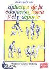 BASES PARA UNA DIDACTICA EN LA EDUCACION FISICA Y EL DEPORTE