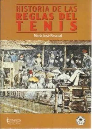 HISTORIA DE LAS REGLAS DEL TENIS