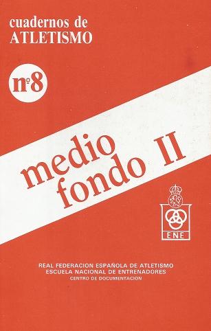 CUADERNO DE ATLETISMO Nº 8 MEDIO FONDO II