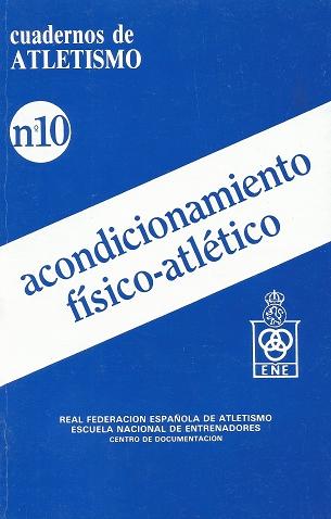 CUADERNO DE ATLETISMO Nº 10 ACONDICIONAMIENTO FISICO ATLETICO