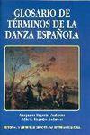 GLOSARIO DE TÉRMINOS DE LA DANZA ESPAÑOLA