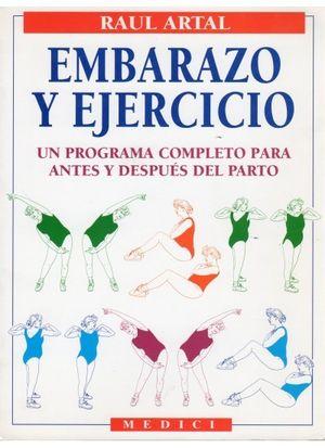 EMBARAZO Y EJERCICIO UN PROGRAMA COMPLETO PARA ANTES Y DESPUES PARTO