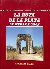LA RUTA DE LA PLATA DE SEVILLA A GIJON