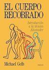 EL CUERPO RECOBRADO INTRODUCCION A LA TECNICA ALEXANDER