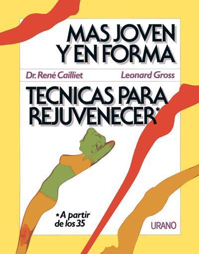 TECNICAS PARA REJUVENECER. MAS JOVEN Y EN FORMA