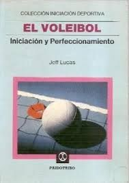 EL VOLEIBOL INICIACION Y PERFECCIONAMIENTO