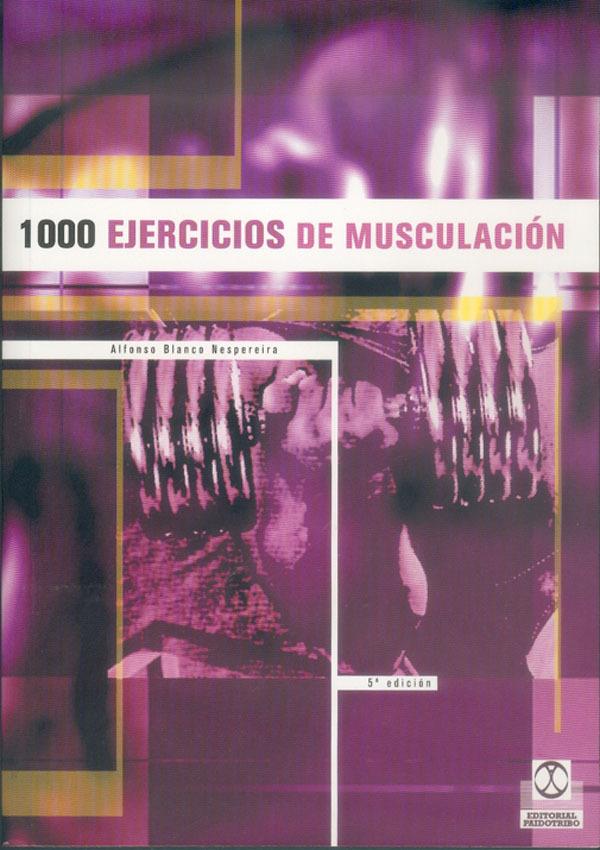 1000 EJERCICIOS DE MUSCULACION