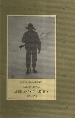 EXPEDICIONES AFRICANAS Y ÁRTICA 1925-1955