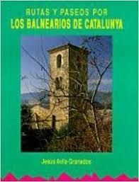 RUTAS Y PASEOS POR LOS BALNEARIOS DE CATALUÑA