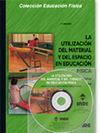 LA UTILIZACIÓN DEL MATERIAL Y DEL ESPACIO EN EDUCACIÓN FÍSICA (LIBRO + DVD)