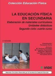 LA E.F. SECUNDARIA UNIDADES DIDACTICAS SEGUNDO CICLO: CUARTO CURSO